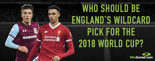 The Debate: Who should be England's wildcard pick for the 2018 World Cup?